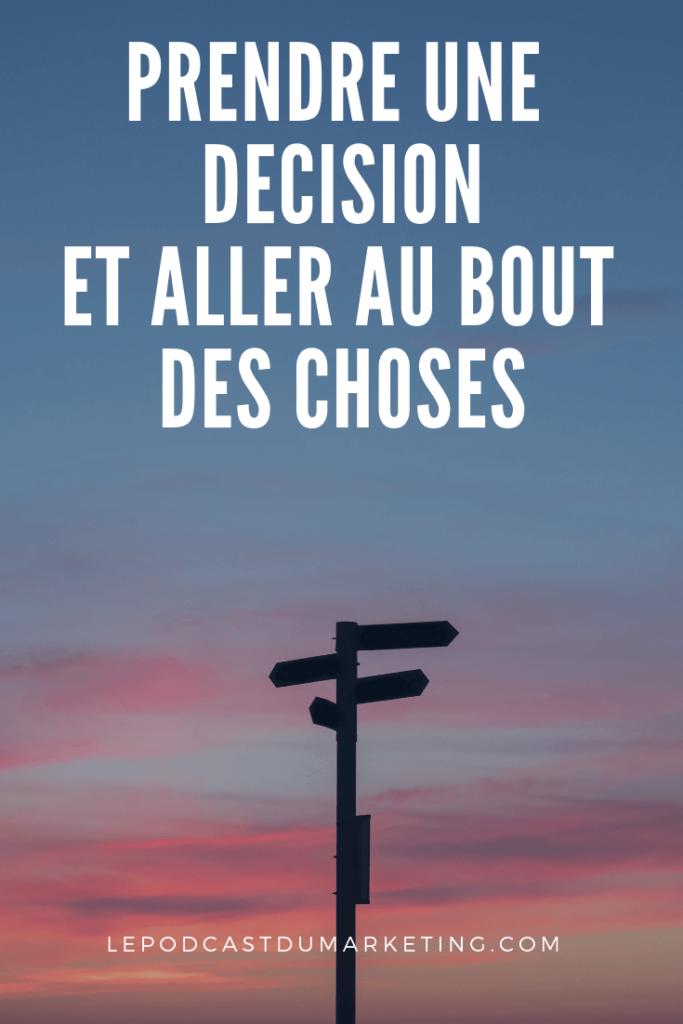 aller au bout des choses, décision